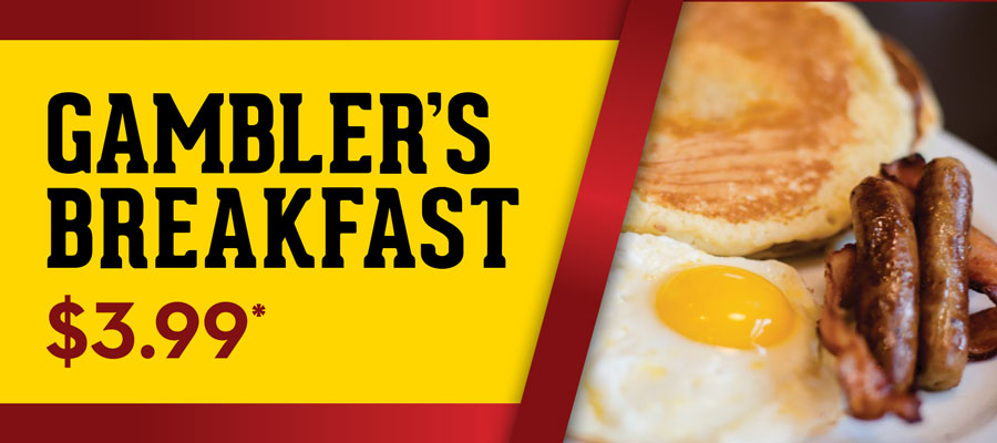 Gambler's Breakfast - $3.99